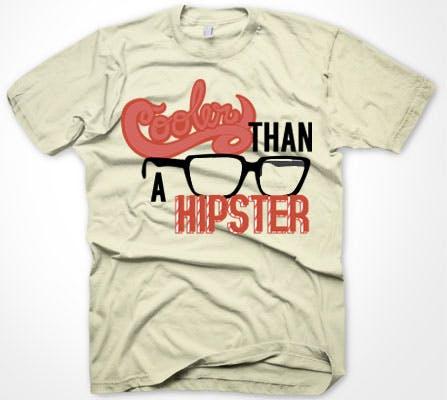 Cooler than a Hipster