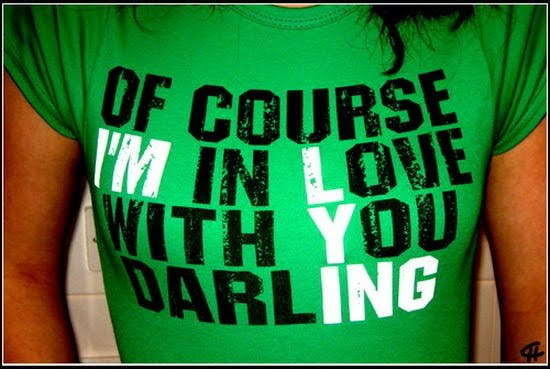 of course i m in love with you darling i m lying
