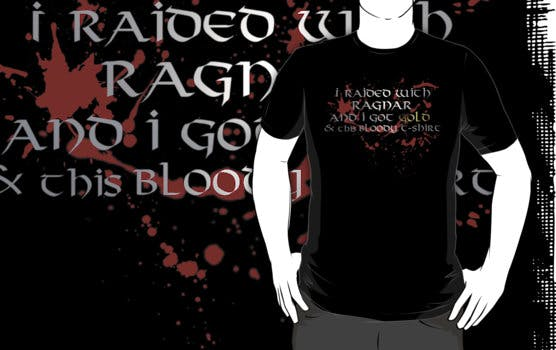 Raid with Ragnar tee from Redbubble