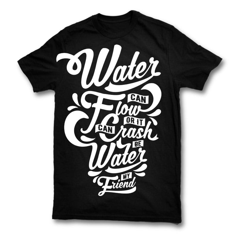 Be-Water-My-Friend-T-shirt-template-22759