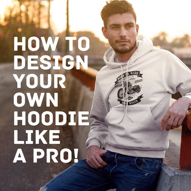 How to design your own hoodie like a pro